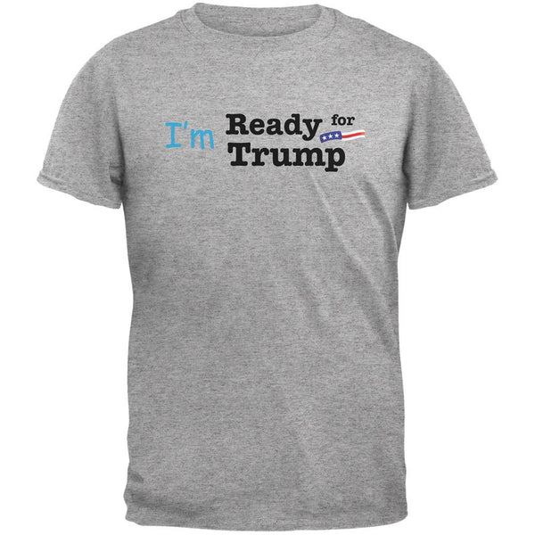 Election 2016 Im Ready for Trump Heather Grey Adult T-Shirt