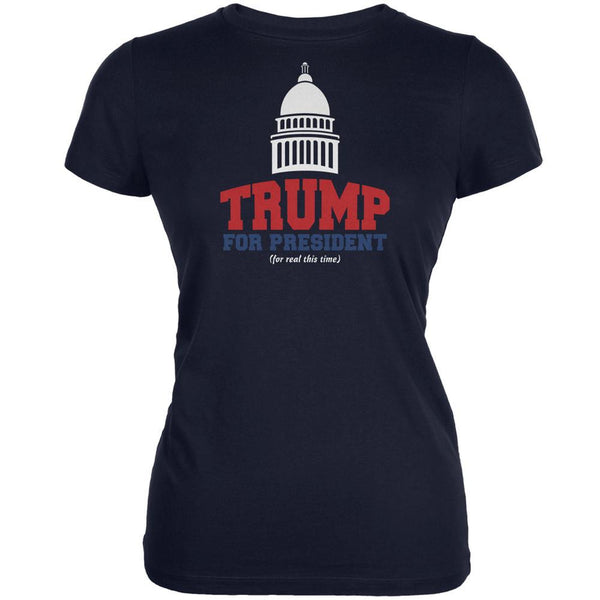 Election 2016 Trump For President For Real This Time Navy Juniors Soft T-Shirt
