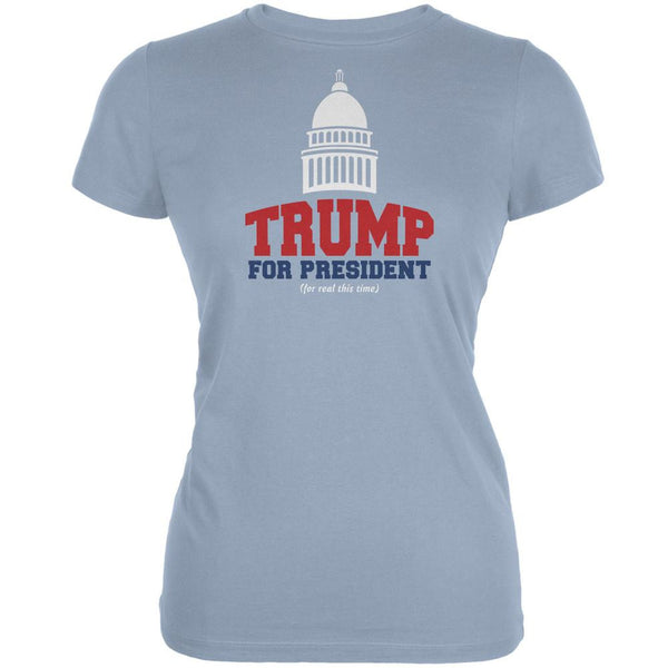 Election 2016 Trump For President For Real This Time Light Blue Juniors Soft T-Shirt
