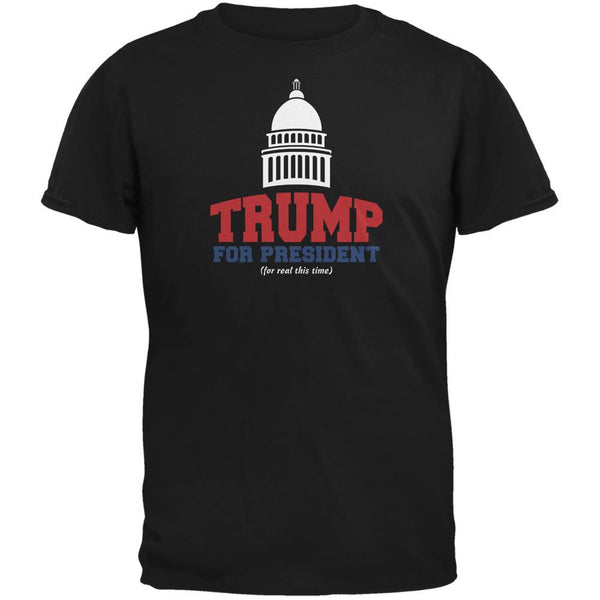 Election 2016 Trump For President For Real This Time Black Adult T-Shirt