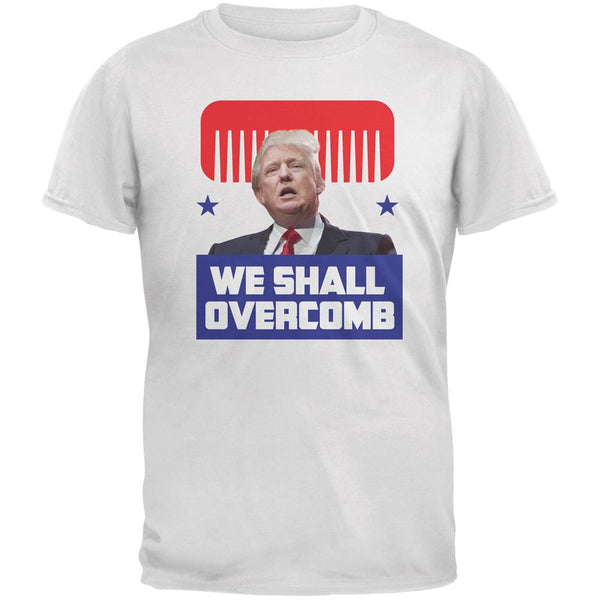 Election 2016 Trump We Shall Overcomb White Adult T-Shirt