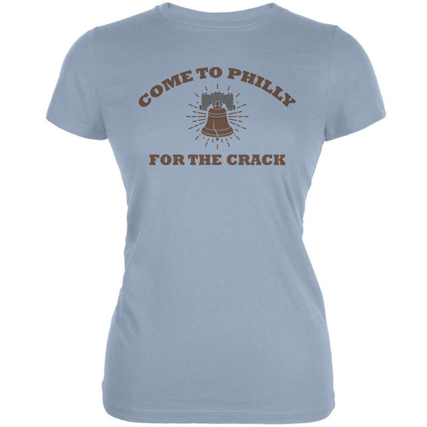Come To Philly For The Crack Light Blue Juniors Soft T-Shirt