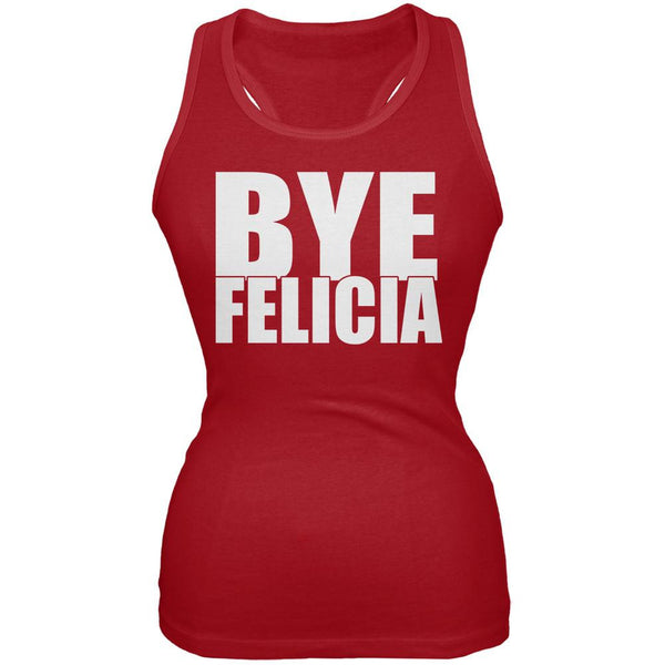 Bye Felicia Red Juniors Soft Tank Top
