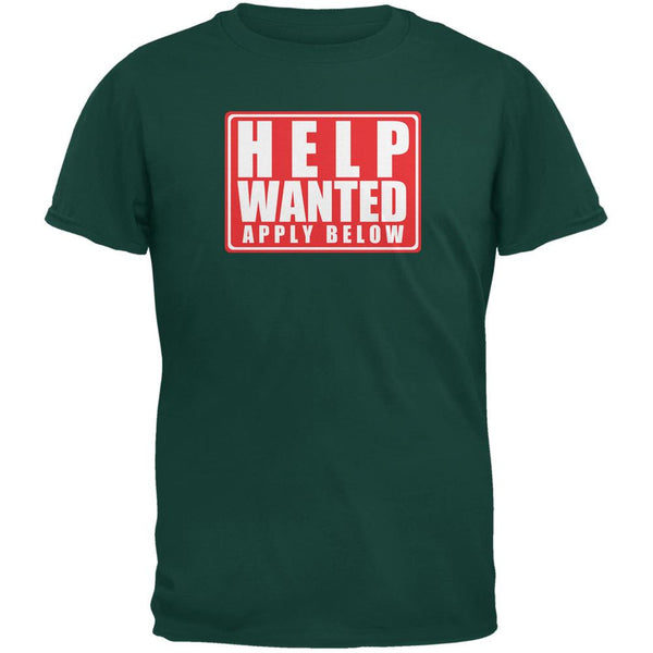 Help Wanted Apply Below Funny Forest Green Adult T-Shirt