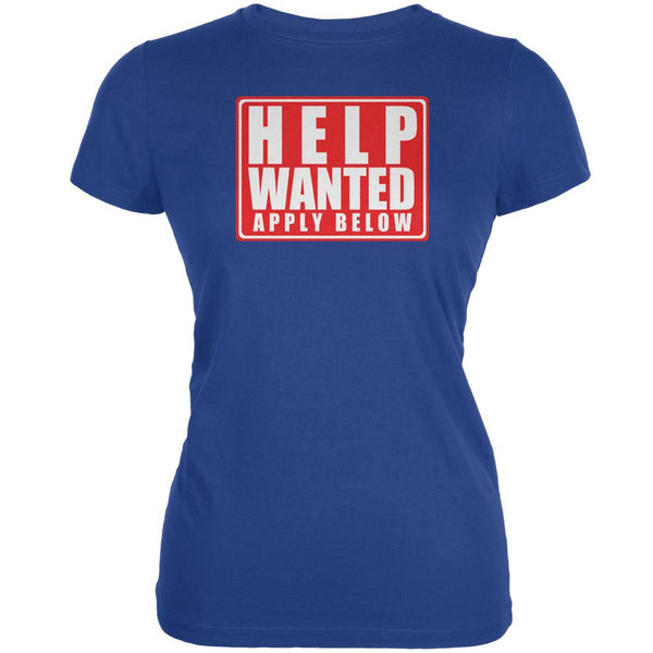 Help Wanted Apply Below Funny Royal Juniors Soft T-Shirt
