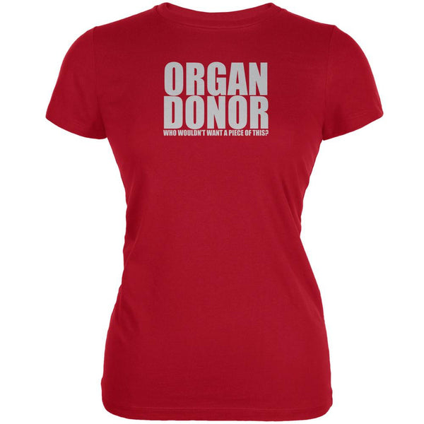 Organ Donor Funny Red Juniors Soft T-Shirt
