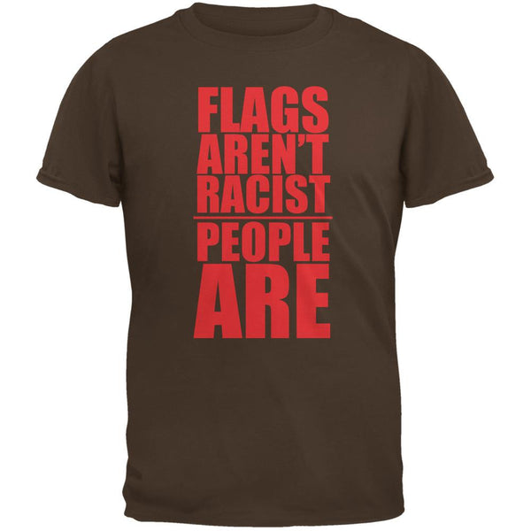 Flags Aren't Racist People Are Brown Adult T-Shirt