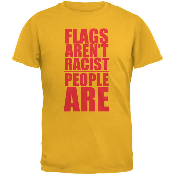 Flags Aren't Racist People Are Gold Adult T-Shirt