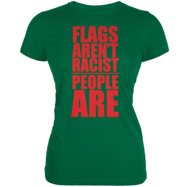 Flags Aren't Racist People Are Kelly Green Juniors Soft T-Shirt