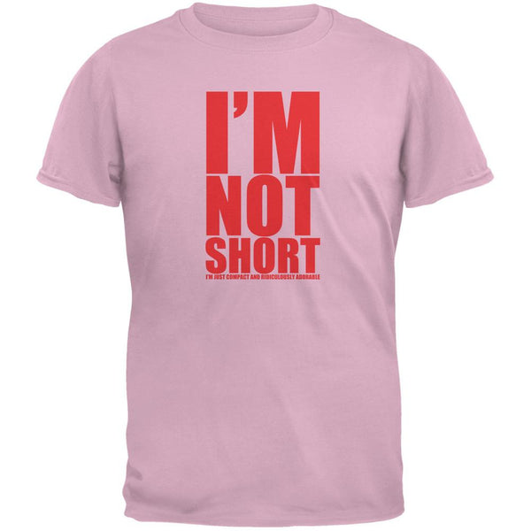 Not Short Adorable Funny Light Pink Adult T-Shirt