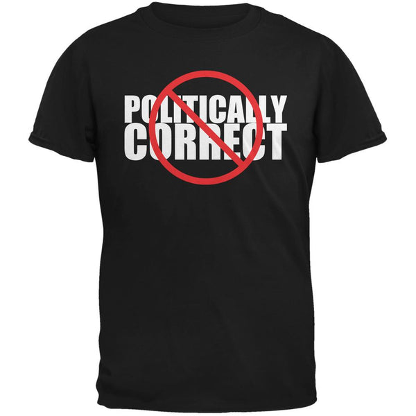 Not Politically Correct Funny Joke Black Adult T-Shirt