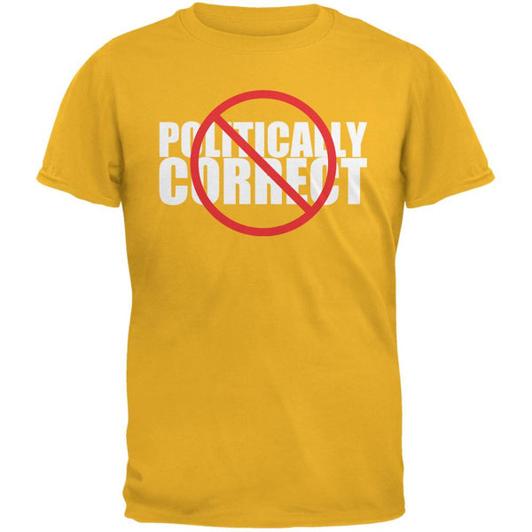 Not Politically Correct Funny Joke Gold Adult T-Shirt