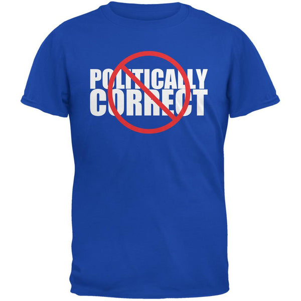 Not Politically Correct Funny Joke Royal Adult T-Shirt