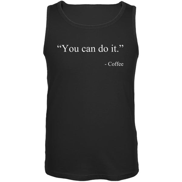 You Can Do It Funny Coffee Quote Black Adult Tank Top