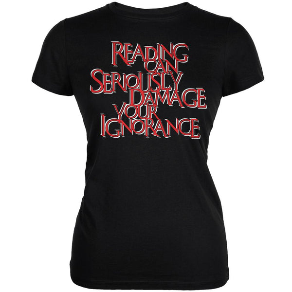 Reading Damages Ignorance Funny Black Juniors Soft T-Shirt