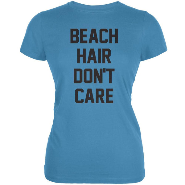 Beach Hair Don't Care Aqua Juniors Soft T-Shirt