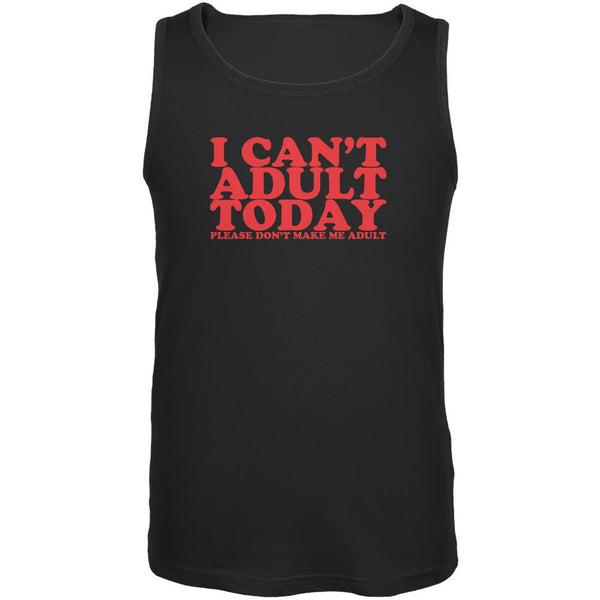 I Can't Adult Today Funny Black Adult Tank Top