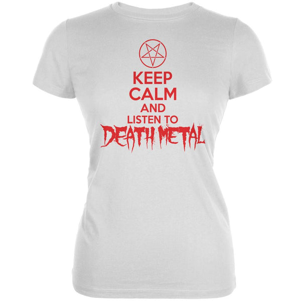 Keep Calm And Listen To Death Metal White Juniors Soft T-Shirt