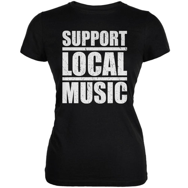 Support Local Music Black Juniors Soft T-Shirt