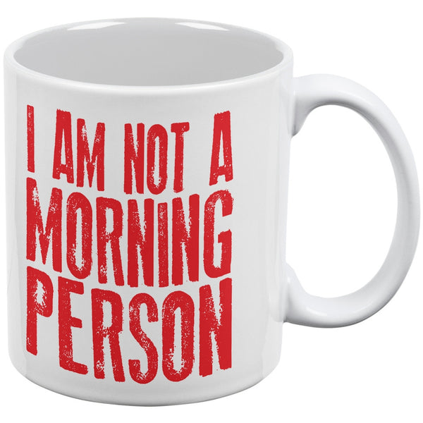 I Am Not A Morning Person White All Over Coffee Mug