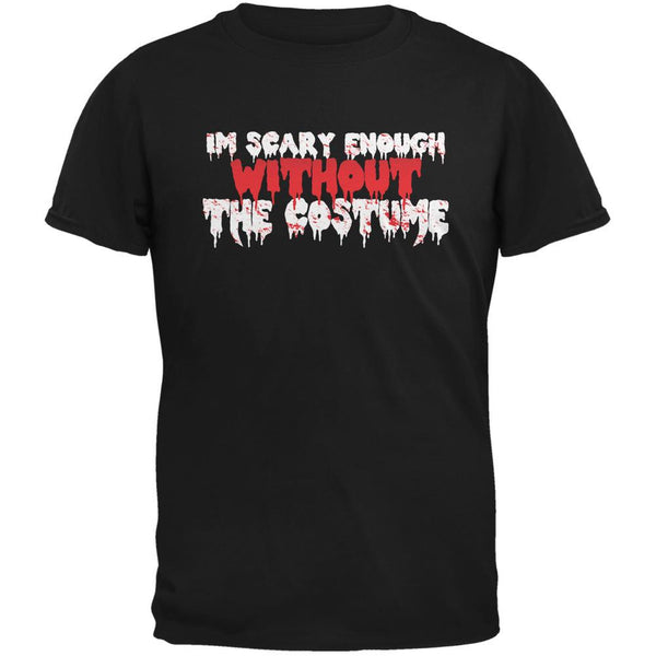 Halloween I'm Scary Enough Without The Costume Black Youth T-Shirt