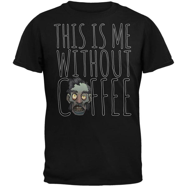 This Is Me Without Coffee Black Adult T-Shirt