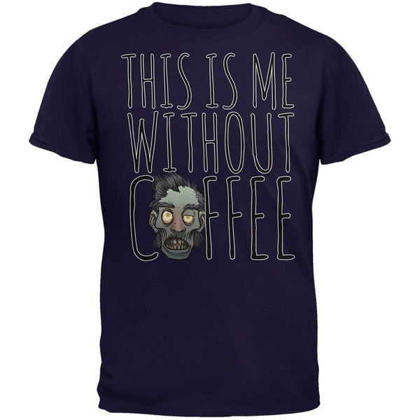 This Is Me Without Coffee Navy Adult T-Shirt