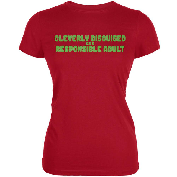Funny Cleverly Disguised As A Responsible Adult Red Juniors Soft T-Shirt