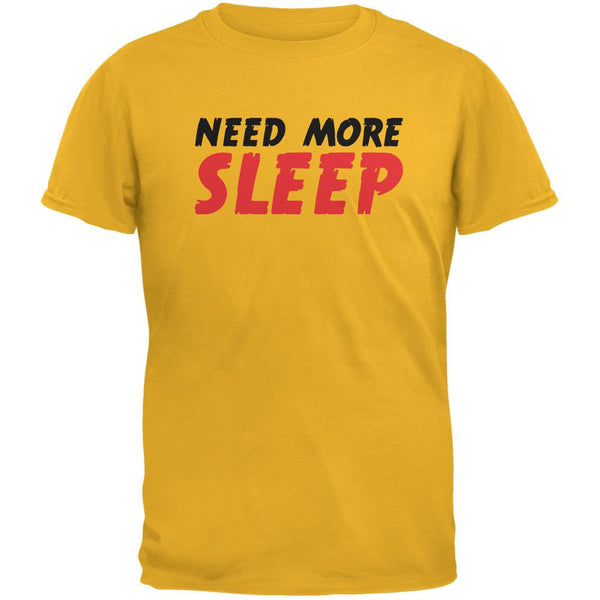 Need More Sleep Gold Adult T-Shirt