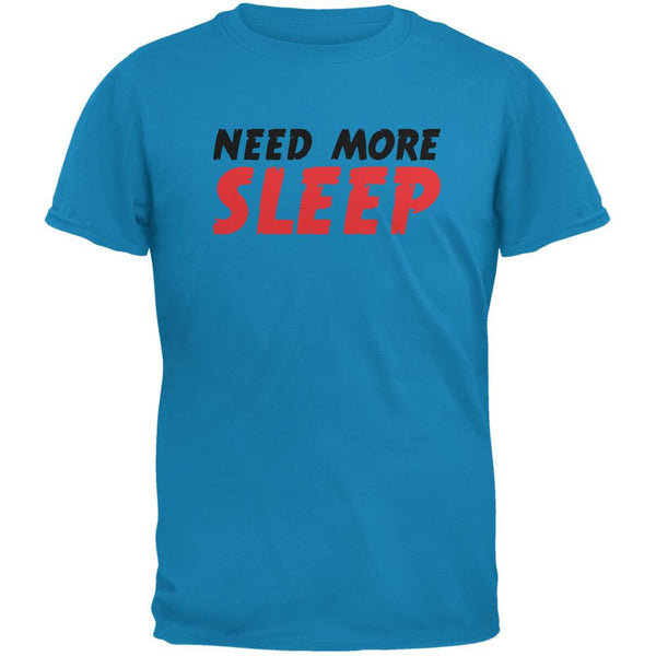 Need More Sleep Sapphire Blue Adult T-Shirt