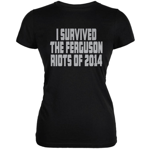 Ferguson I Survived The Riot 2014 Black Juniors Soft T-Shirt