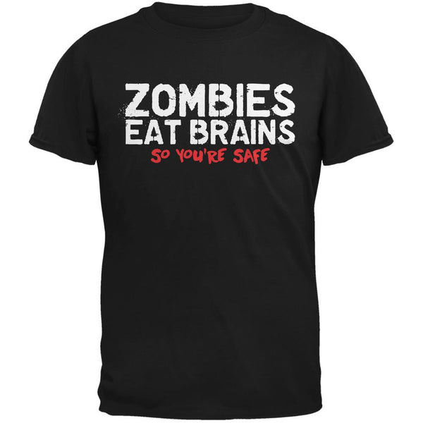 Zombies Eat Brains So You're Safe Black Adult T-Shirt