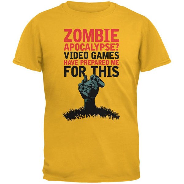 Zombie Apocalypse? Video Games Have Prepared Me Gold Adult T-Shirt