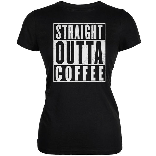 Straight Outta Coffee Funny Black Juniors Soft T-Shirt