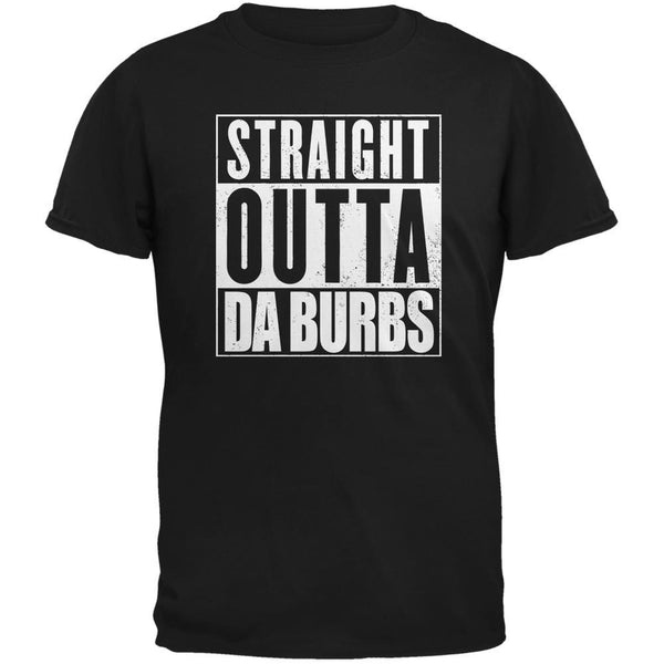 Straight Outta Da Burbs Funny Black Adult T-Shirt