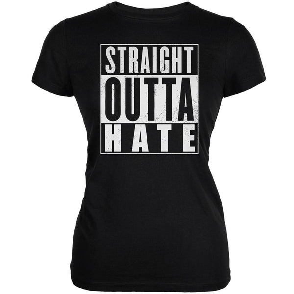 Straight Outta Hate Black Juniors Soft T-Shirt