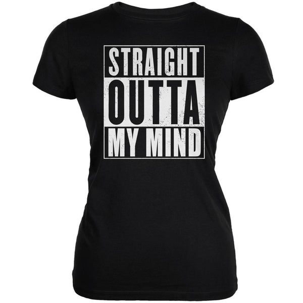 Straight Outta My Mind Funny Black Juniors Soft T-Shirt