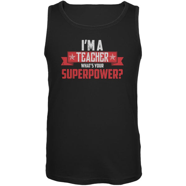 I'm A Teacher What's Your Superpower Black Adult Tank Top