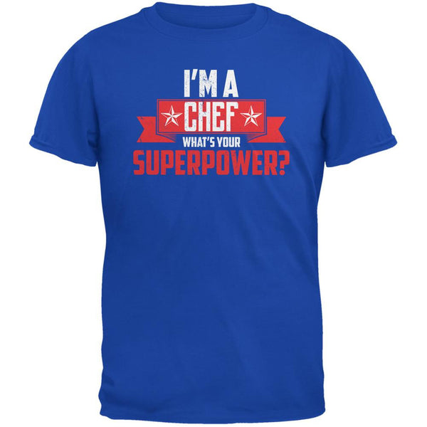 I'm A Chef What's Your Superpower Royal Adult T-Shirt