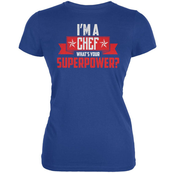 I'm A Chef What's Your Superpower Royal Juniors Soft T-Shirt