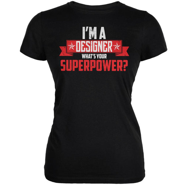 I'm A Designer What's Your Superpower Black Juniors Soft T-Shirt
