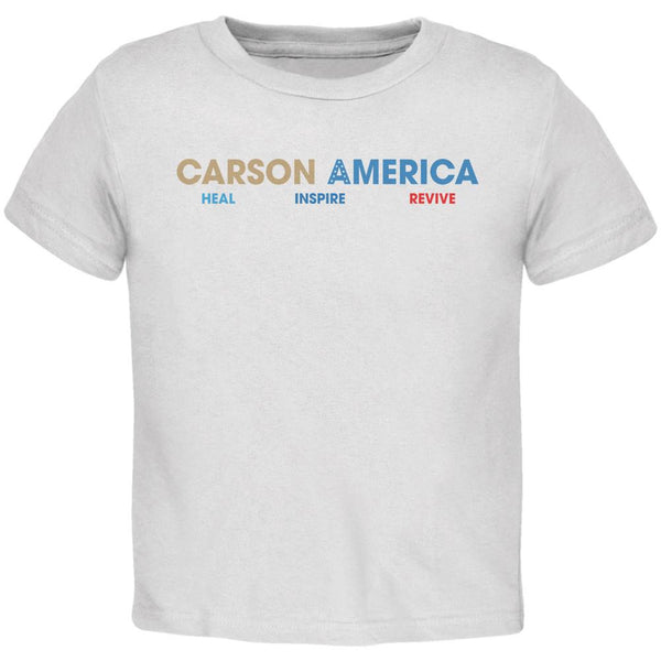 Election 2016 Ben Carson Heal Inspire Revive White Toddler T-Shirt