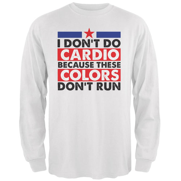 4th of July I Don't Do Cardio White Adult Long Sleeve T-Shirt