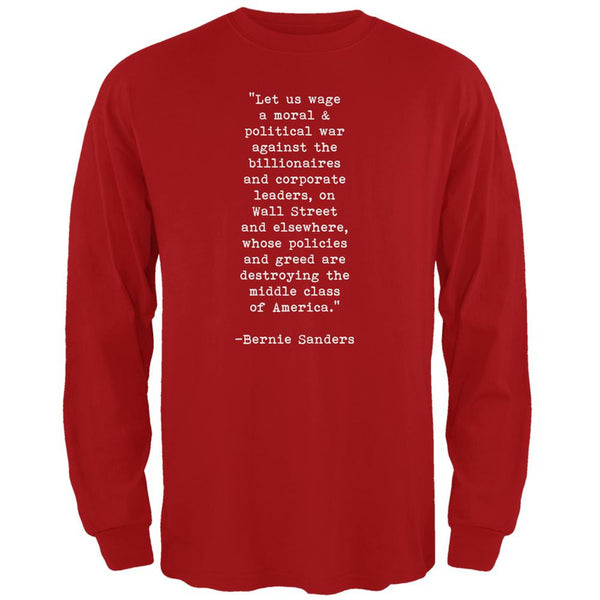 Election 2016 Bernie Sanders Quote Moral War Red Adult Long Sleeve T-Shirt