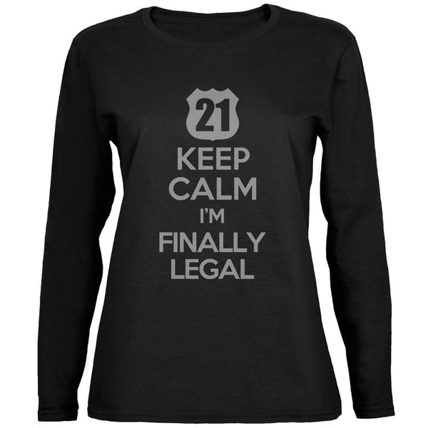 Keep Calm Finally Legal 21st Black Womens Long Sleeve T-Shirt