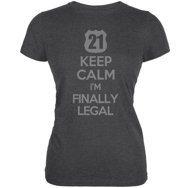 Keep Calm Finally Legal 21st Dark Heather Juniors Soft T-Shirt