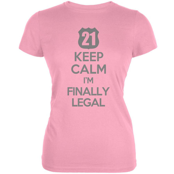 Keep Calm Finally Legal 21st Pink Juniors Soft T-Shirt