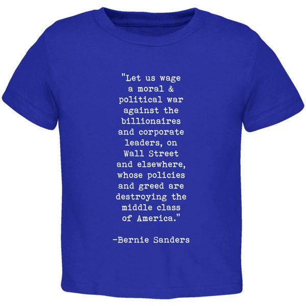 Election 2016 Bernie Sanders Quote Moral War Royal Toddler T-Shirt