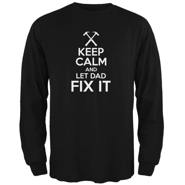 Father's Day - Keep Calm And Let Dad Fix It Black Adult Long Sleeve T-Shirt