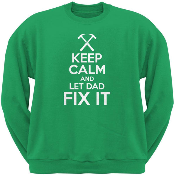 Father's Day - Keep Calm And Let Dad Fix It Irish Green Adult Sweatshirt